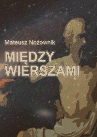 Między wierszami - Mateusz Nożownik - ebook