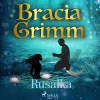 Rusałka - Bracia Grimm - audiobook