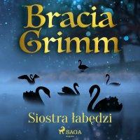 Siostra łabędzi - Bracia Grimm - audiobook