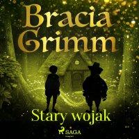 Stary wojak - Bracia Grimm - audiobook