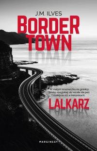 Bordertown. Lalkarz - J.M Ilves - ebook