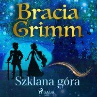 Szklana góra - Bracia Grimm - audiobook