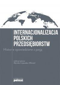Internacjonalizacja polskich przedsiębiorstw. Historie opowiedziane z pasją - Mariola Ciszewska-Mlinarić - ebook