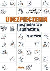Ubezpieczenia gospodarcze i społeczne. Zbiór zadań - Maciej Cycoń - ebook