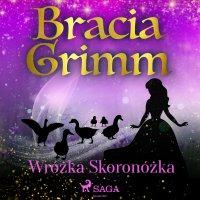 Wróżka Skoronóżka - Bracia Grimm - audiobook