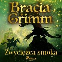 Zwycięzca smoka - Bracia Grimm - audiobook