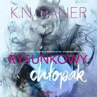 Rysunkowy chłopak - K. N. Haner - audiobook