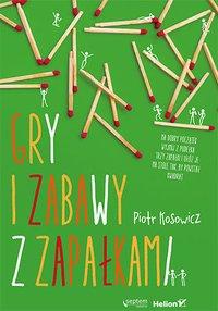 Gry i zabawy z zapałkami - Piotr Kosowicz - ebook