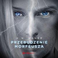 Przebudzenie Morfeusza - K. N. Haner - audiobook