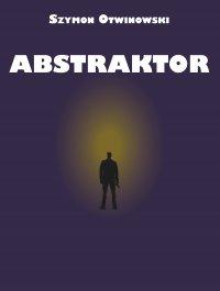 Abstraktor - Szymon Otwinowski - ebook