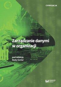 Zarządzanie danymi w organizacji - Beata Gontar - ebook