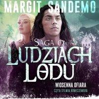Saga o Ludziach Lodu. Wiosenna ofiara. Tom XXIII - Margit Sandemo - audiobook