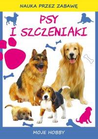 Psy i szczeniaki. Moje hobby - Beata Guzowska - ebook