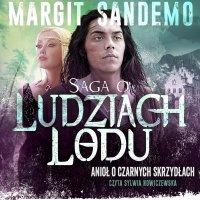 Saga o Ludziach Lodu. Anioł o czarnych skrzydłach. Tom XXV - Margit Sandemo - audiobook