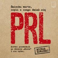 Śmiechu warte, czyli z czego śmiał się PRL - MichałZawadzki - audiobook