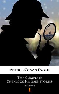 The Complete Sherlock Holmes Stories - Arthur Conan Doyle - ebook
