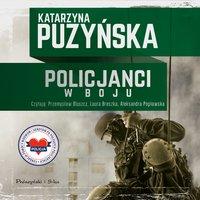 Policjanci. W boju - Katarzyna Puzyńska - audiobook