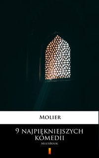 9 najpiękniejszych komedii - Molier - ebook