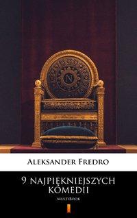 9 najpiękniejszych komedii - Aleksander Fredro - ebook