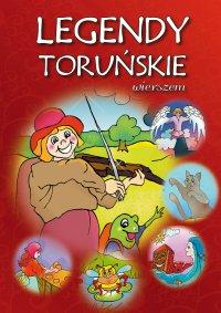 Legendy toruńskie wierszem - Dorota Kaźmierczak - ebook