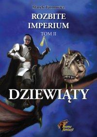 Dziewiąty. Rozbite imperium 2 - Marek Tarnowicz - ebook