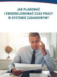 Jak planować i ewidencjonować czas pracy w systemie zadaniowym? - Katarzyna Wrońska-Zblewska - ebook