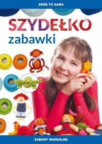 Szydełko. Zabawki - Beata Guzowska - ebook