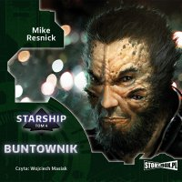 Starship. Tom 4. Buntownik - Mike Resnick - audiobook