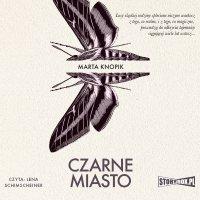 Czarne Miasto - Marta Knopik - audiobook