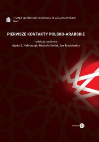Pierwsze kontakty polsko-arabskie. Tom I - red. Agata S. Nalborczyk - ebook