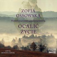 Ocalić życie - Zofia Ossowska - audiobook