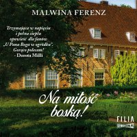 Na miłość boską! - Malwina Ferenz - audiobook