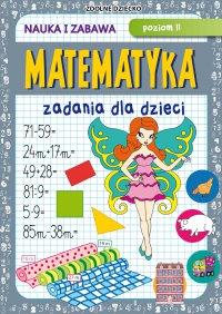 Matematyka. Zadania dla dzieci. Poziom II - Beata Guzowska - ebook