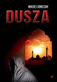 Dusza - Maciej Sobczak - ebook