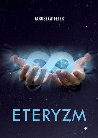 Eteryzm - Jarosław Feter - ebook