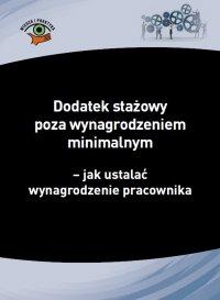 Dodatek stażowy poza wynagrodzeniem minimalnym – jak ustalać wynagrodzenie pracownika - Izabela Nowacka - ebook