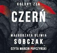 Kolory zła. Czerń - Małgorzata Oliwia Sobczak - audiobook