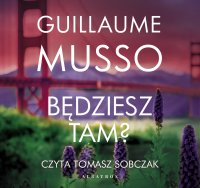 Będziesz tam? - Guillaume Musso - audiobook