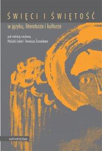 Święci i świętość w języku, literaturze i kulturze - Halszka Leleń - ebook