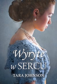 Wyryte w sercu - Tara Johnson - ebook