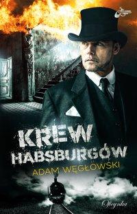 Krew Habsburgów - Adam Węgłowski - ebook