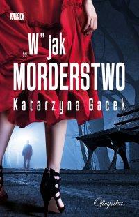 W jak morderstwo - Katarzyna Gacek - ebook