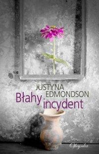 Błahy incydent - Justyna Edmondson - ebook