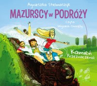 Kamień przeznaczenia. Mazurscy w podróży. Tom 3 - Agnieszka Stelmaszyk - audiobook