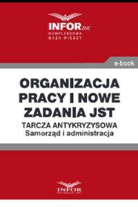 Organizacja pracy i nowe zadania JST .Tarcza antykryzysowa.Samorząd i administracja - Opracowanie zbiorowe - ebook