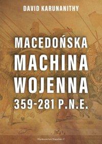 Macedońska machina wojenna 359-281 p.n.e. - David Karunanithy - ebook