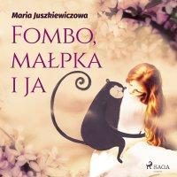Fombo, małpka i ja - Maria Juszkiewiczowa - audiobook