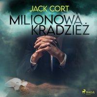Milionowa kradzież - Jack Cort - audiobook