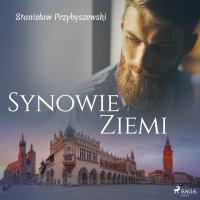 Synowie ziemi - Stanisław Przybyszewski - audiobook