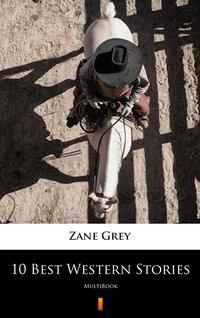 10 Best Western Stories - Zane Grey - ebook